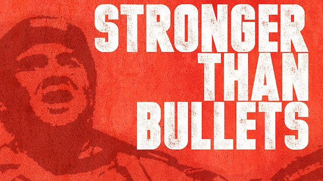 Stronger Than Bullets