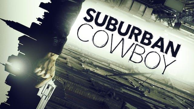 SuburbanCowboy FULL FILM