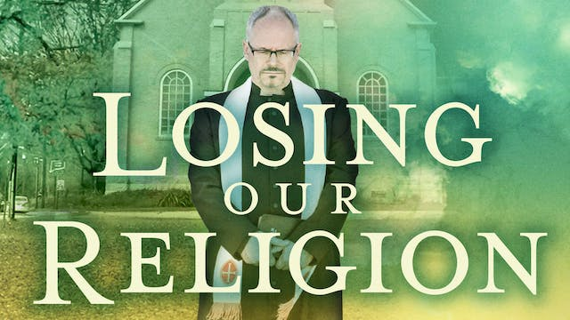 Losing Our Religion (full feature)