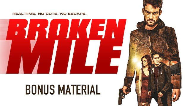 Broken Mile - Director's Commentary