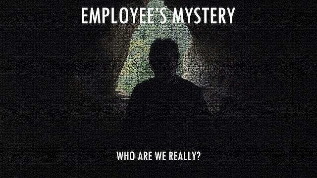 Employee's mystery