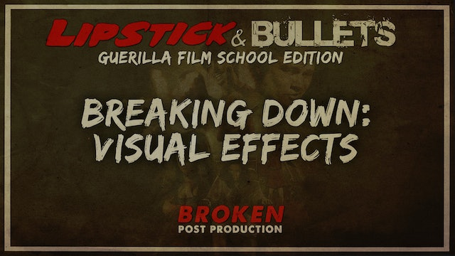 BROKEN - Post Production: Breaking Down Visual Effects
