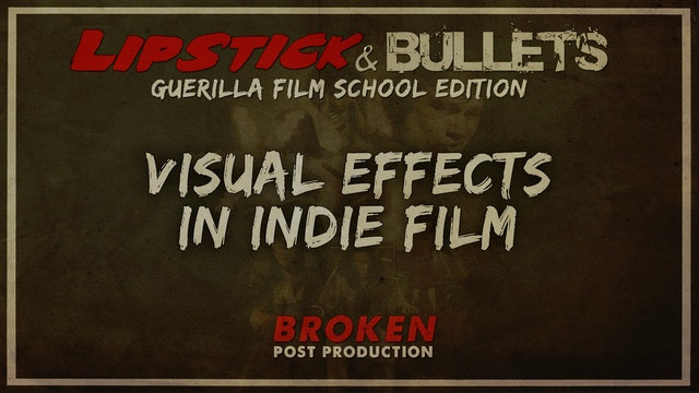 BROKEN - Post Production: Visual Effect in the Indie Film World