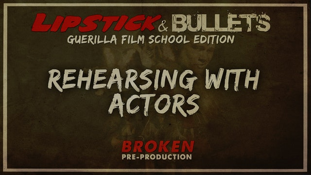 BROKEN - Pre-Production: Rehearing with Actors
