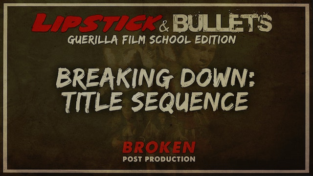 BROKEN - Post Production: Title Sequence