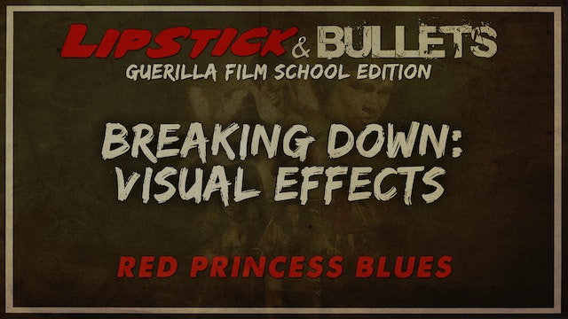 Red Princess Blues - Breaking Down Visual Effects
