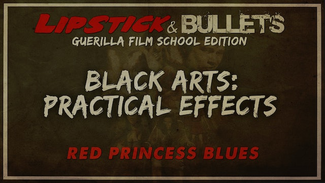 Red Princess Blues - Black Arts of Practical Effects