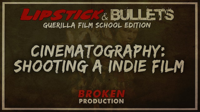 BROKEN - Production: Art of Indie Cinematography