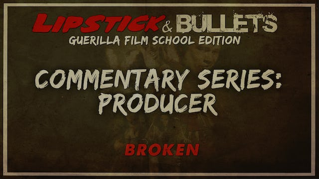 BROKEN - Commentary Series: Producer