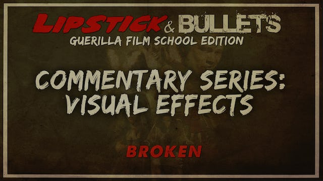 BROKEN - Commentary Series: Visual Effect Team