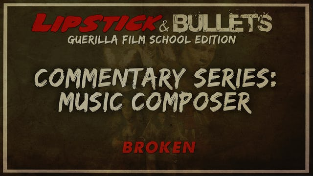BROKEN - Commentary Series: Composer
