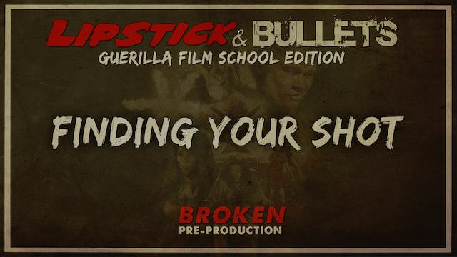 BROKEN - Pre-Production: Finding Your Shot in Rehearsal