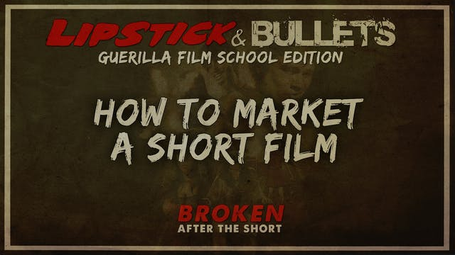 BROKEN - After the Short: Marketing a Short Film