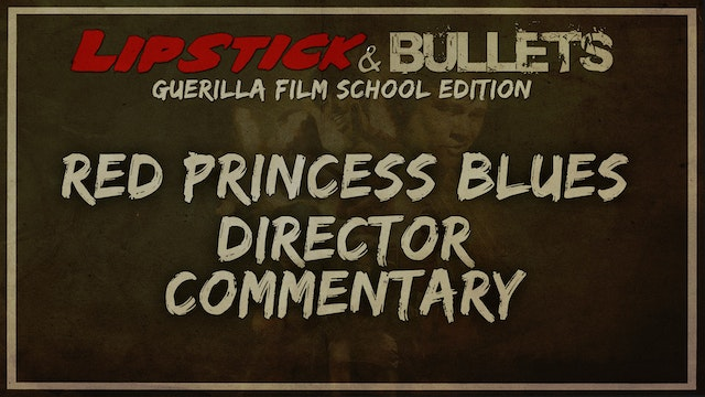 Red Princess Blues - Commentary Series: Director