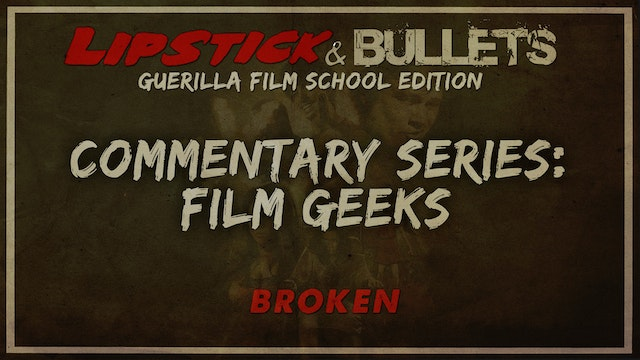 BROKEN - Commentary Series: Film Geeks Unite!