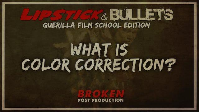 BROKEN - Post Production: What is Color Correction?