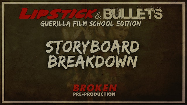 BROKEN - Pre-Production: Storyboard Breakdown