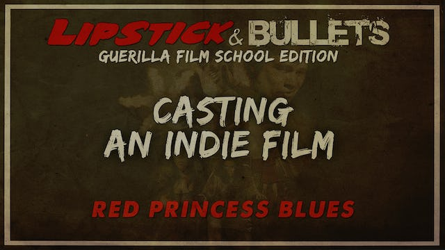 Red Princess Blues - Casting an Indie Film