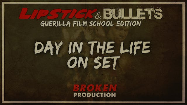 BROKEN - Production: Day in the Life On-set