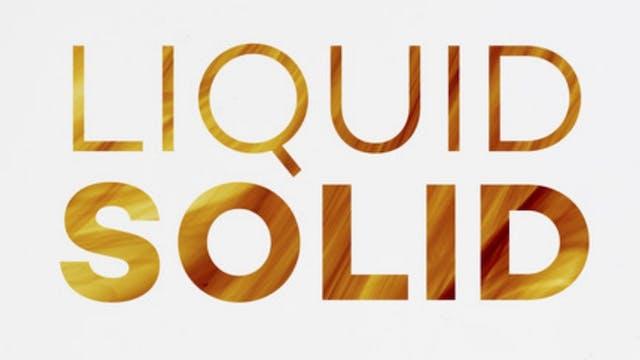Liquid Solid