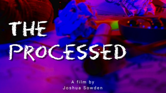 The Processed