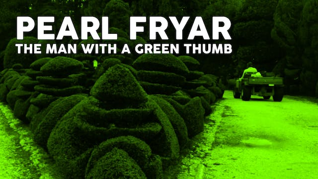 Pearl Fryar - The Man with a Green Thumb
