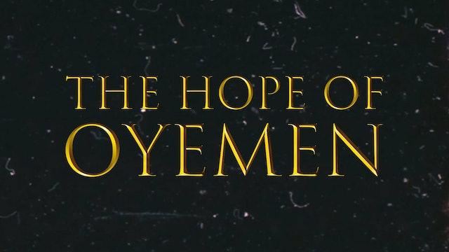 The Hope of Oyemen