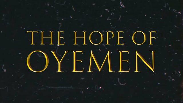 The Hope of Oyemen