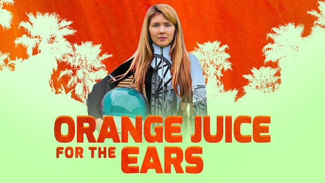 Orange Juice for the Ears