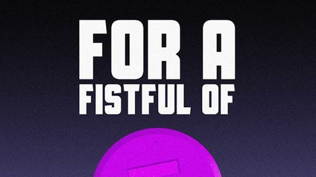 For a Fistful of E