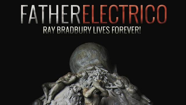 Father Electrico Ray Bradbury Lives Forever!