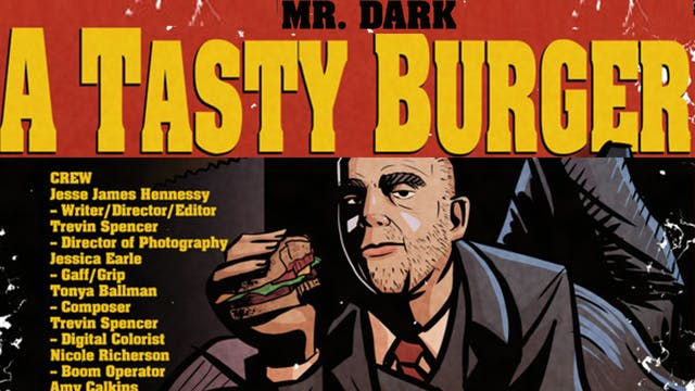 "Mr. Dark ""A Tasty Burger"""
