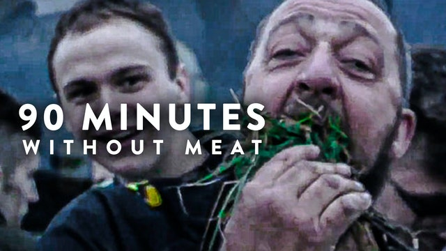 90 Minutes withou Meat (Documentary)