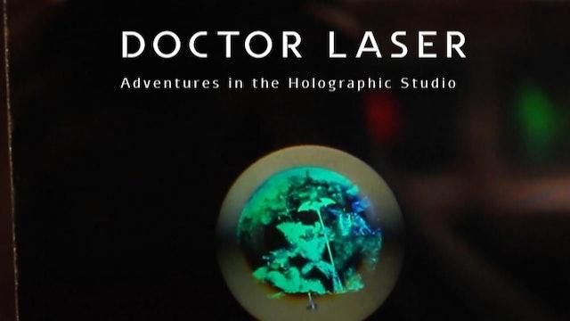 Doctor Laser: Adventures in the Holographic Studio