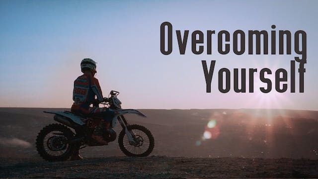 Overcoming Yourself