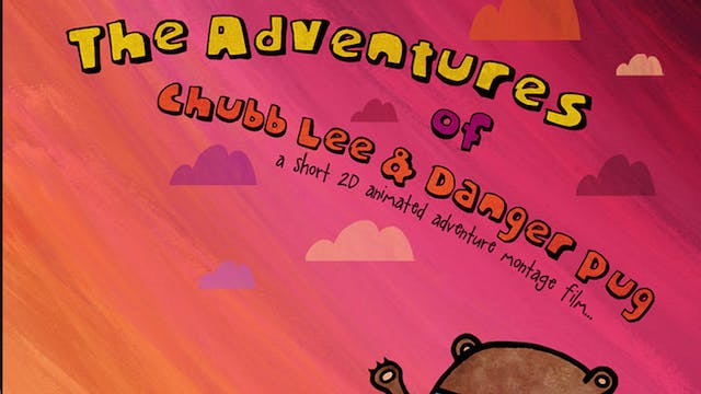 The Adventures of Chubb Lee & Danger Pug