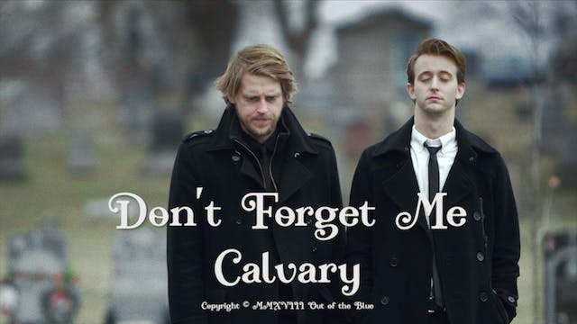 Don't Forget Me Calvary