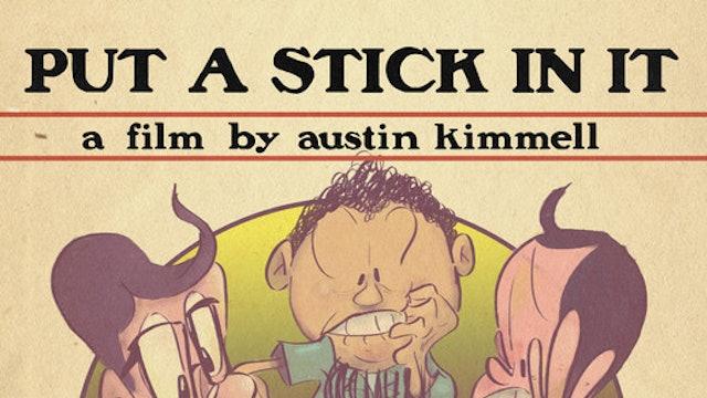 Put a Stick in It