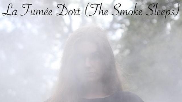La Fumée Dort - The Smoke Sleeps