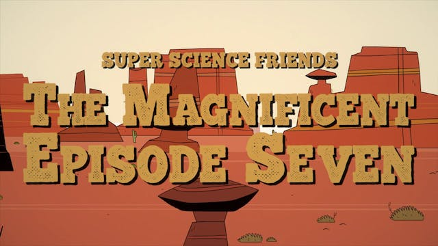 Super Science Friends - The Magnifice...
