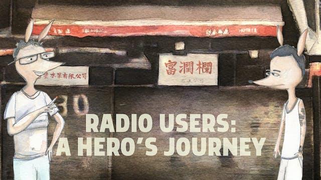 Radio Users. A Hero's Journey.