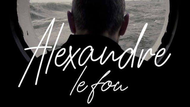 ALEXANDRE THE FOOL