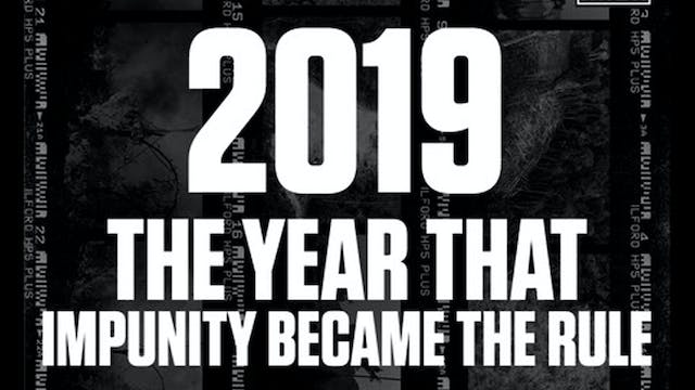 2019 The Year That Impunity Became Th...