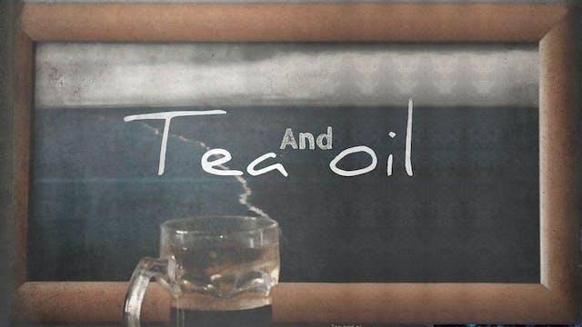 Tea And Oil
