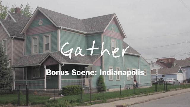 Gather Bonus Scene -  Indianapolis