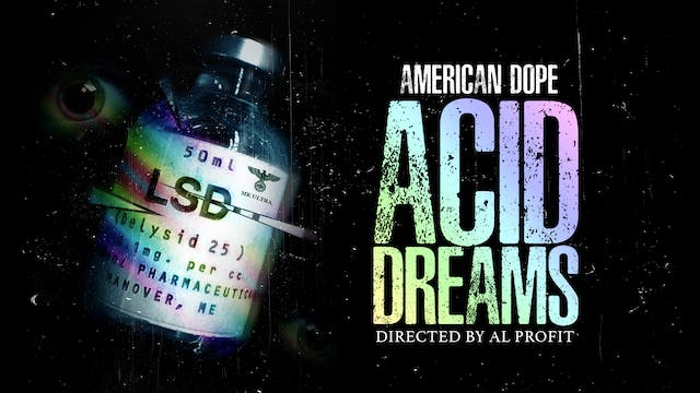 American Dope: Acid Dreams