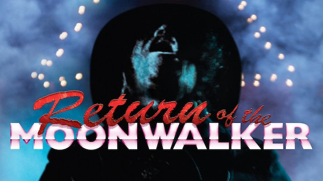 The Return of the Moonwalker