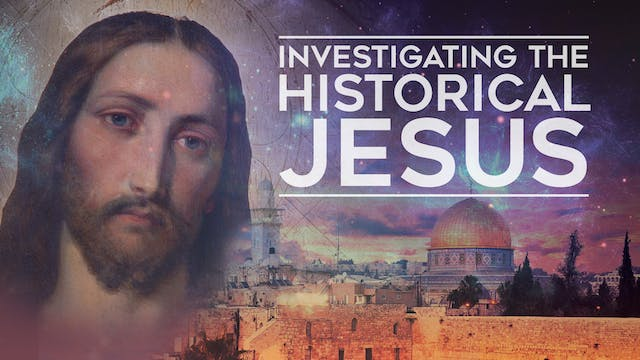 Investigating the Historical Jesus
