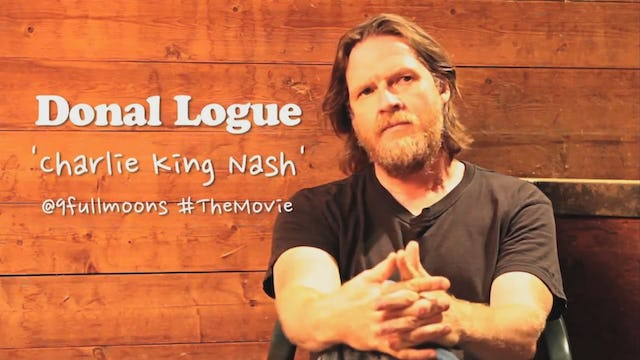 9 FULL MOONS on set interview with Donal Logue.