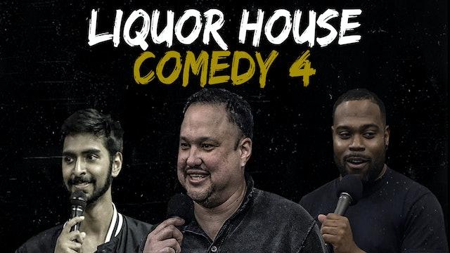 Liquor House Comedy 4